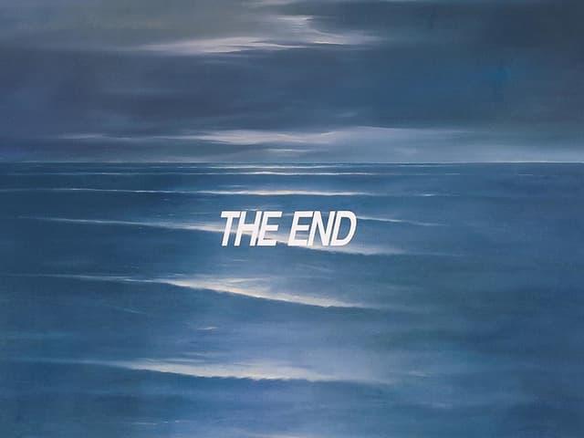 Gemaltes Meer und Himmel, darüber der Schriftzug: The End