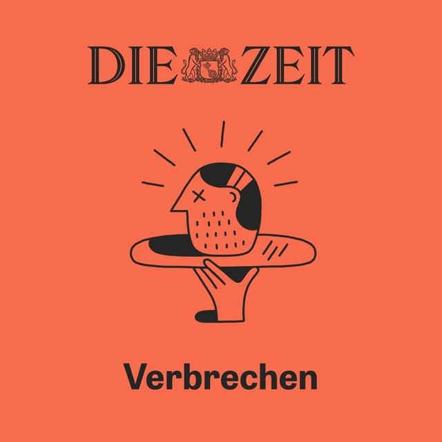"""Podcast-Bild von """"Verbrechen"""" von Zeit Online"""