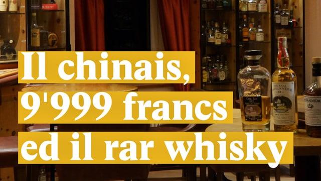 Laschar ir video «Il chinais, 9999 francs ed il rar whisky»