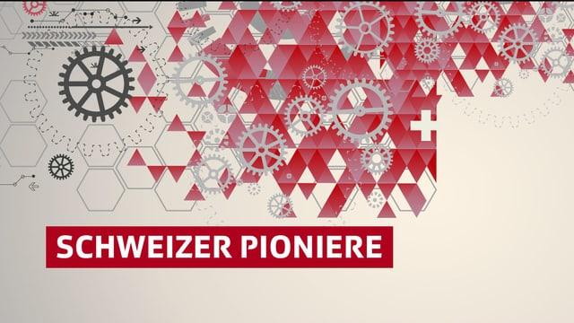 """Titelbild für die Sommerserie """"Schweizer Pioniere"""""""