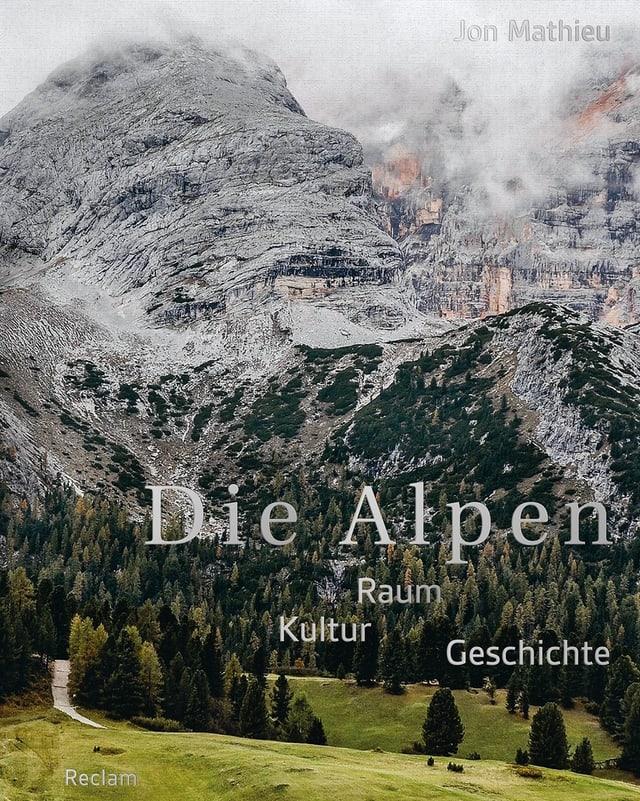 Das Buchcover von Jon Mathieu: «Die Alpen: Raum – Kultur – Geschichte».