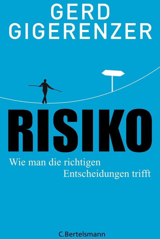 Titel des Buches mit dem Namen Risiko, Wie man die richtigen Entscheidungen trifft.