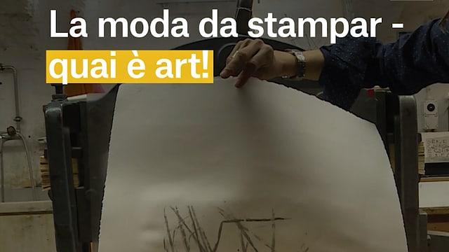 Laschar ir video «L'art da stampar»