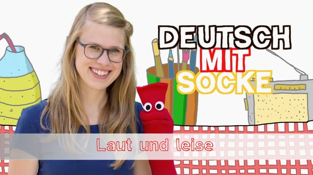 Video «Deutsch mit Socke: Laut und leise (9/35)» abspielen