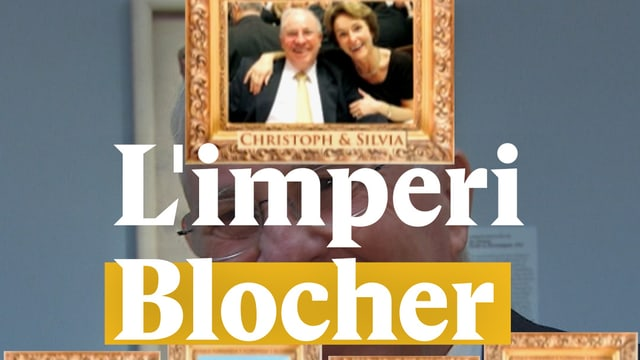 Laschar ir video «L'imperi Blocher»
