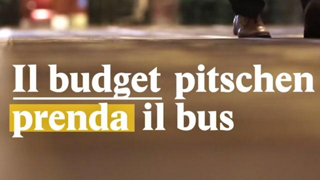 Laschar ir video «Il budget pitschen prenda il bus»