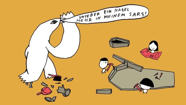 Comic: Drei Kinder bauen einen Sarg zusammen, ein Vogel steht daneben und ruft: Wieder ein Nagel in meinem Sarg.