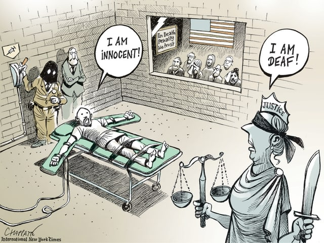 Ein zum Tode verurteiler Mann ruft: «Ich bin unschuldig!» «Und ich taub», erwidert Justitia.