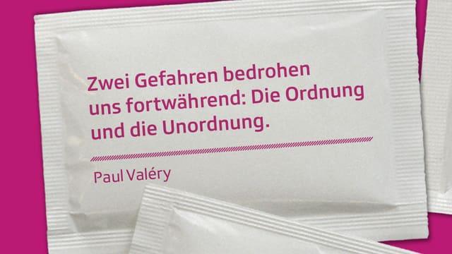 """Paul Valéry in «Die Krise des Geistes»: """"Zwei Gefahren bedrohen uns fortwährend: Die Ordnung und die Unordnung"""""""