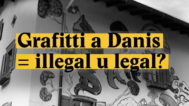 Laschar ir video «Graffiti a Danis = illegal u legal?»