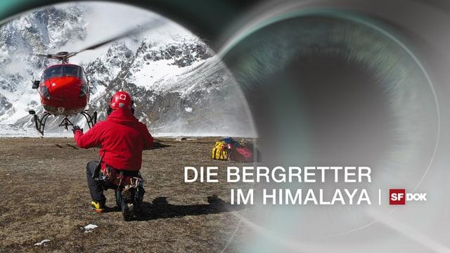 Video «Bergretter im Himalaya - Wenn der Mensch über sich hinauswächst» abspielen