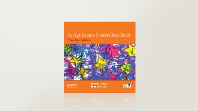 News Reel Matters von George Gruntz Concert Jazz Band