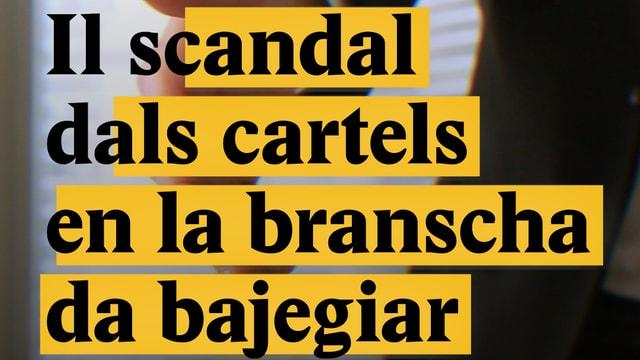 Laschar ir video «Il scandal dals cartels en la branscha da bajegiar»