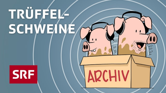 «Trüffelschweine» – mit Mona Vetsch und Tom Gisler