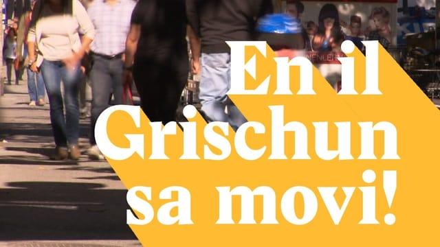 Laschar ir video «En il Grischun sa movi!»
