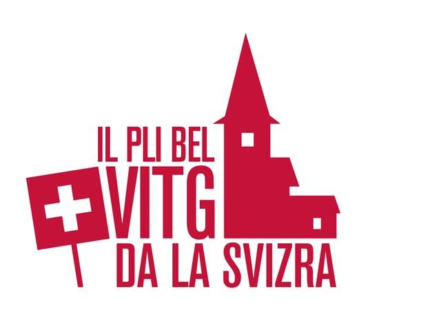 Il logo da l'acziun «Il pli bel vitg da la Svizra». Tut en cotschen sin funs alv. Ins vesa ina bandiera ed ina clutger.