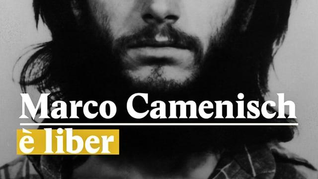 Laschar ir video «Marco Camenisch è liber»