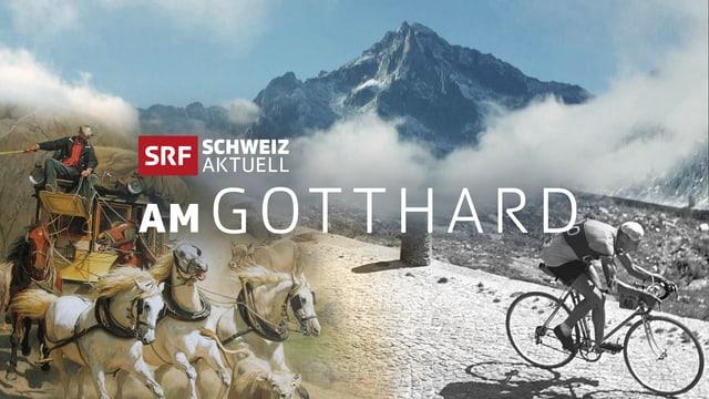 Collage mit Schriftzug «Schweiz aktuell am Gotthard»