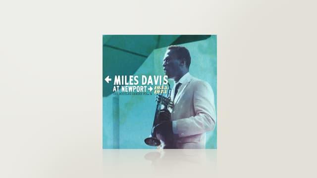 Miles Davis at Newport - 1955 - 1975
