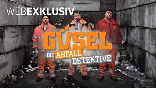 Key-Visual der Video-Serie «Güsel. Die Abfall-Detektive.»