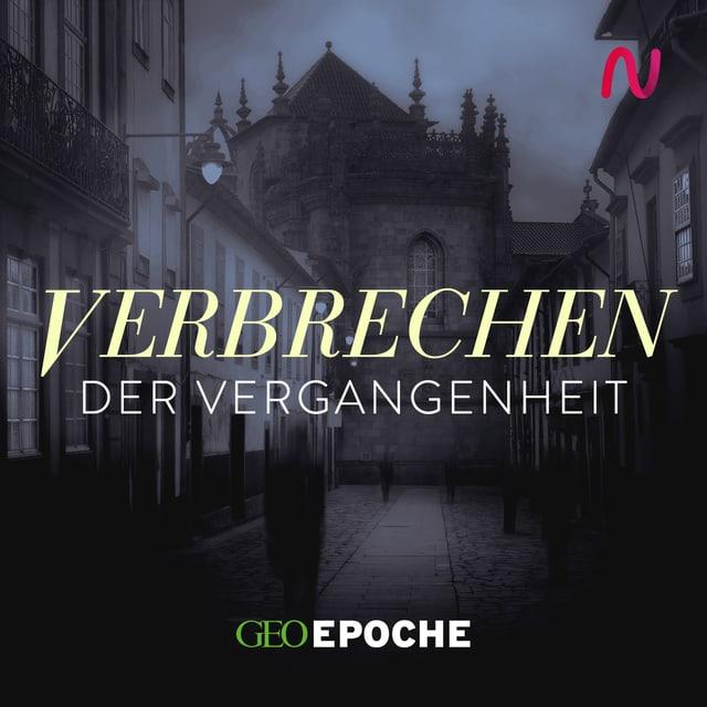 """Podcast-Bild von """"Verbrechen der Vergangenheit"""""""
