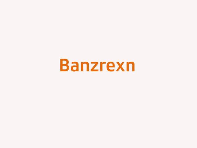 Das Wort Banzrexn.