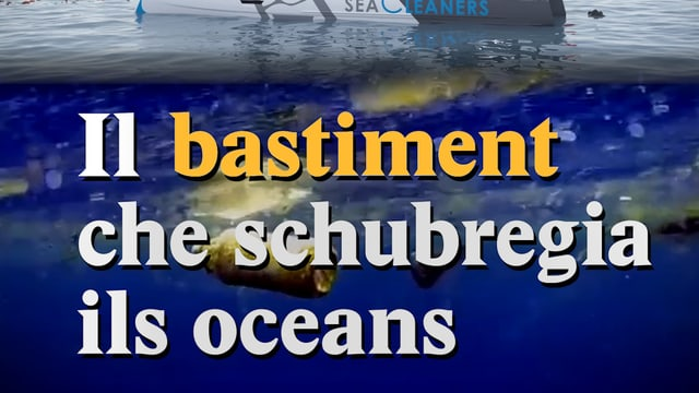 Laschar ir video «Il bastiment che schubregia ils oceans»