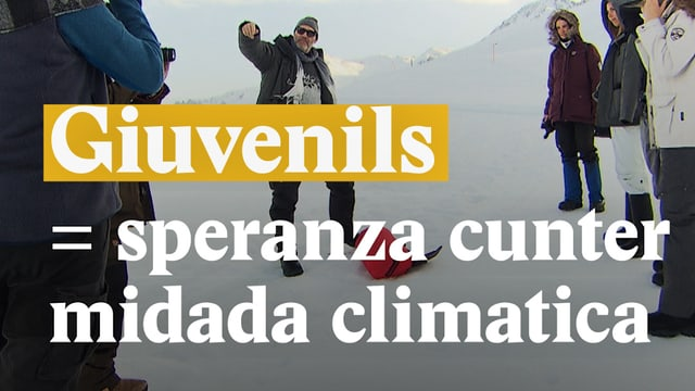 Laschar ir video «Giuvenils = speranza cunter midada climatica»