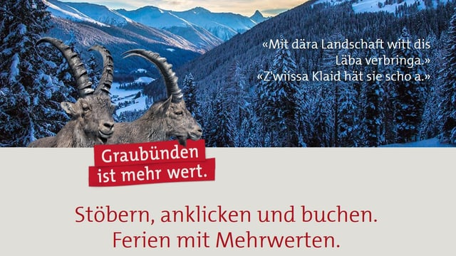 La campagna «Grischun vala dapli» ha cumenzà gia l'entschatta da questa stad.