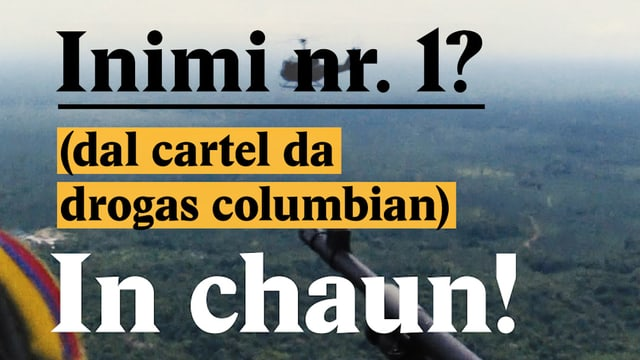 Laschar ir video «Inimi nr. 1 dal cartel da drogas columbian? In chaun!»