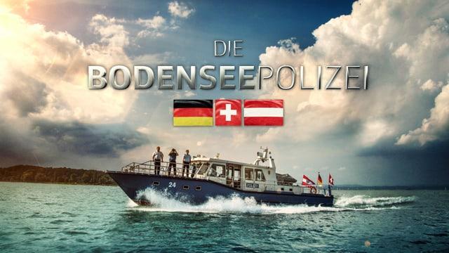 Key visual mit Polizeiboot und den Flaggen von CH, D und A der TV-Serie «Die Bodenseepolizei».