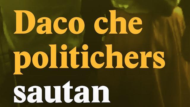 Laschar ir video «Daco che politichers sautan»