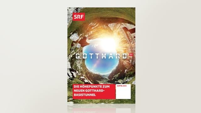 Gotthard - Die Höhepunkte zum neuen Gotthard-Basistunnel