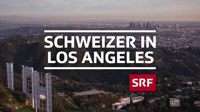 In fünf Episoden begleitet «SRF DOK» fünf Persönlichkeiten aus der Schweiz, die in Los Angeles leben und arbeiten.