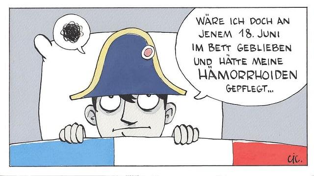 Karikatur von Napoleon mit Sprechblasen-Text: «Wäre ich doch an jenem 18. Juni im Bett geblieben und hätte meine Hämorrhoiden gepflegt.»
