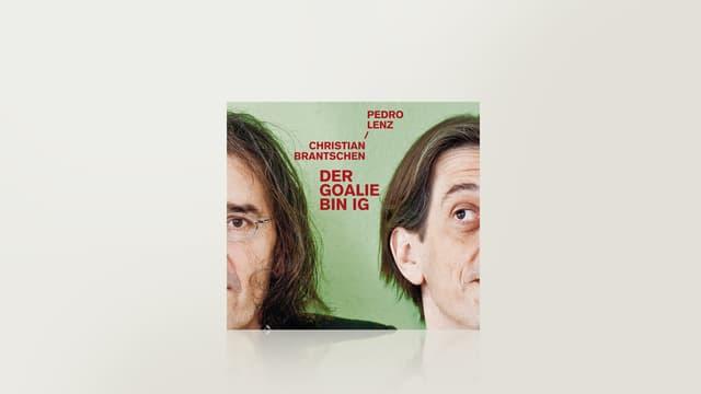 Dr Goalie bin ig von Pedro Lenz und Christian Brantschen