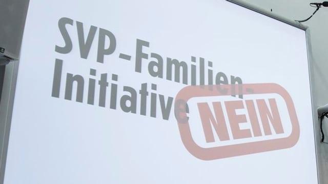 Plakat mit dem Slogan: «SVP-Familieninitiative Nein»