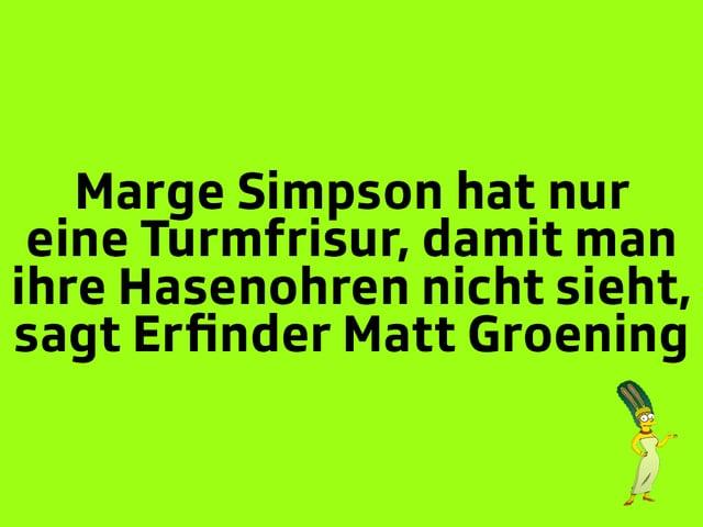 Texttafel: Marge Simpson hat nur eine Turmfrisur, damit man ihre Hasenohren nicht sieht