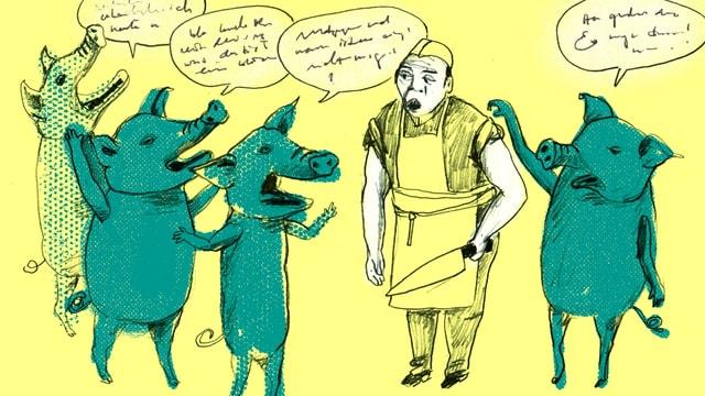 Zeichnung von vier Schweinen, die auf 2 Beien stehen und zum Metzger etwas Unverständliches sprechen.