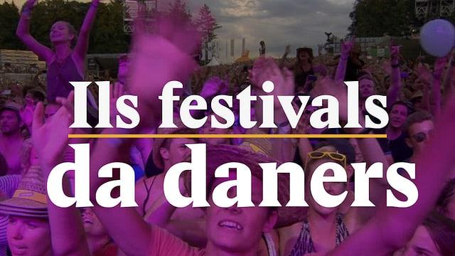 Laschar ir video «Ils festivals da daners»