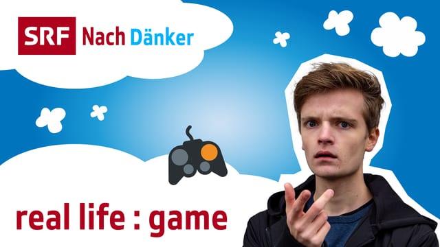 Video «Nachdänker: real life : game (2/5)» abspielen