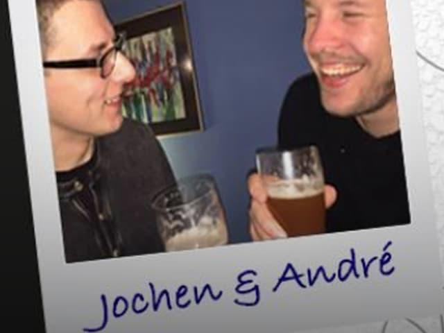 Auf ein Bier - mit Jochen und André.