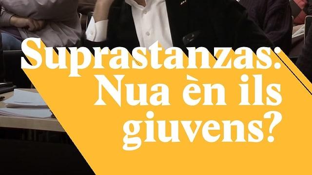 Laschar ir video «Suprastanzas: Nua èn ils giuvens?»