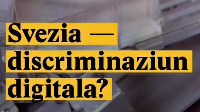 Laschar ir video «Svezia - discriminaziun digitala?»