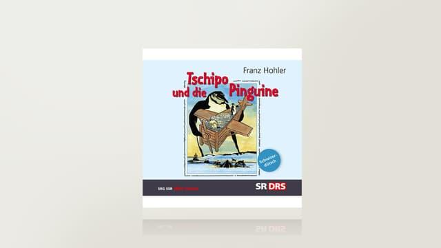 Tschipo und die Pinguine von Franz Hohler