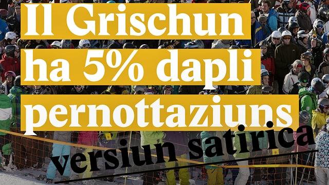 Laschar ir video «Il Grischun ha 5% dapli pernottaziuns - versiun satirica»