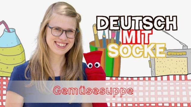 Video «Deutsch mit Socke: Gemüsesuppe (35/35)» abspielen