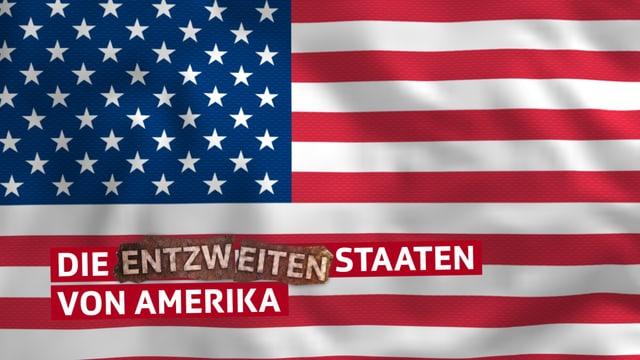 «Die entzweiten Staaten von Amerika»