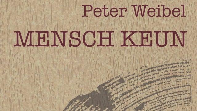 «Mensch Keun» von Peter Weibel