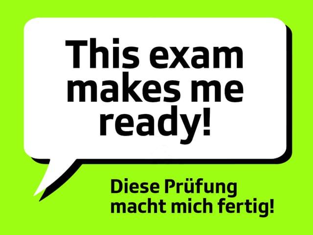 Text: This exam makes me ready! Diese Prüfung macht mich fertig!